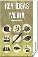 Key Ideas in Media