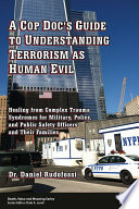 A Cop Doc s Guide to Understanding Terrorism as Human Evil
