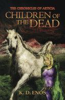 download ebook the chronicles of articia; children of the dead pdf epub