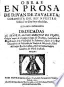 Obras en prosa de don Iuan de Zavaleta  coronista del Rey Nuestro Se  or