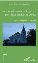 Les Pri Res D Exorcisme Et De Gu Rison Dans L Eglise Catholique En Afrique