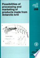Possibilities Of Processing And Marketing Of Products Made From Antarctic Krill