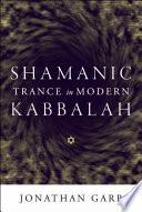 Shamanic Trance In Modern Kabbalah : modern judaism, shamanic trance in modern...