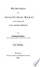 Mythologie und symbolik der christlichen kunst von der ältesten zeit bis in's sechzehnte jahrhundert
