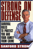 STRONG ON DEFENSE  SIMPLE STRATEGIES TO PROTECT YOU AND YOUR FAMILY FRO