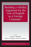Building a Validity Argument for the Test of English as a Foreign Language