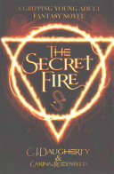 The Secret Fire by C. J. Daugherty