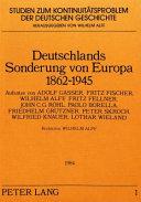 Deutschlands Sonderung von Europa  1862 1945