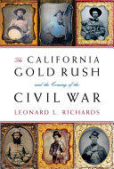 The California Gold Rush and the Coming of the Civil War And Revealing Portrait Of An