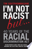 I m Not Racist But     40 Years of the Racial Discrimination Act