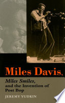 Miles Davis  Miles Smiles  and the Invention of Post Bop