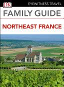 DK Eyewitness Family Guide Northeast France Book