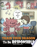 Train Your Dragon To Be Responsible