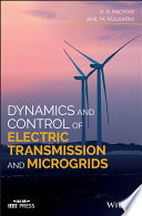 Dynamics and Control of Electric Transmission and Microgrids