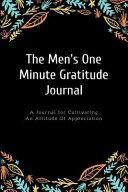 The Men S One Minute Gratitude Journal