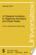 A Classical Invitation to Algebraic Numbers and Class Fields
