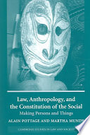 Law  Anthropology  and the Constitution of the Social