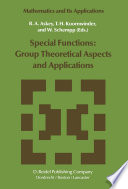 Special Functions  Group Theoretical Aspects and Applications