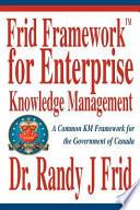 Frid Frameworktm for Enterprise Knowledge Management
