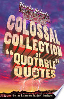Uncle John s Bathroom Reader Colossal Collection of Quotable Quotes