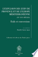 L'expulsion des Juifs de Provence et de l'Europe méditerranéenne (XVe-XVIe siècles)