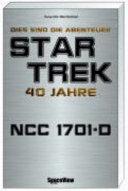Dies sind die Abenteuer Star Trek 40 Jahre, NCC 1701