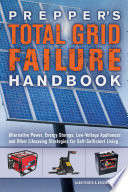 Prepper s Total Grid Failure Handbook