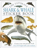 The Ultimate Shark   Whale Sticker Book