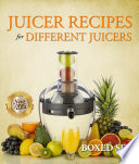 Juicer Recipes For Different Juicers