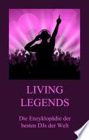 Living Legends   Die Enzyklop  die der besten DJs der Welt