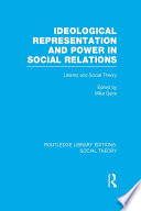Ideological Representation and Power in Social Relations  RLE Social Theory