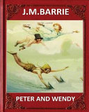 Peter and Wendy (1911), by J. M. Barrie (Novel)