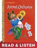 Animal Orchestra (Little Golden Book): Read & Listen Edition Book