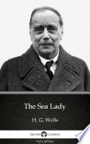 The Sea Lady by H  G  Wells  Illustrated