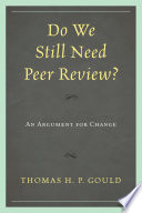 Do We Still Need Peer Review? Changes Are Made It Will Soon