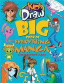 Kids Draw Big Book of Everything Manga