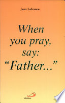 When You Pray Say Father