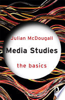 Media Studies The Basics