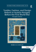 Textiles  Fashion  and Design Reform in Austria Hungary Before the First World War