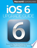 iOS 6 Upgrade Guide  Macworld Superguides