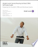 Alcatel Lucent Service Routing Architect  SRA  Self Study Guide