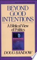 Beyond Good Intentions
