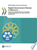 OECD Digital Government Studies Digital Government Review of Morocco Laying the Foundations for the Digital Transformation of the Public Sector in Morocco