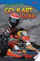 Final Lap! Go-Kart Racing And Build A Kart Driving