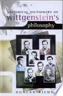 Historical Dictionary of Wittgenstein s Philosophy