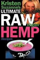Kristen Suzanne s Ultimate Raw Vegan Hemp Recipes