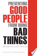 Preventing Good People From Doing Bad Things