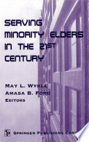 Serving Minority Elders In The 21st Century book
