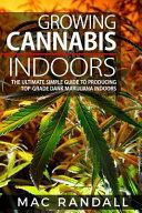 Cannabis  Growing Cannabis Indoors