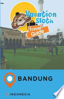 Vacation Sloth Travel Guide Bandung Indonesia
